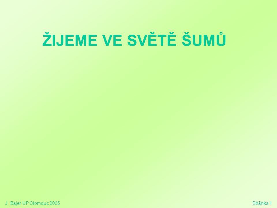 ŽIJEME VE SVĚTĚ ŠUMŮ J. Bajer UP Olomouc 2005