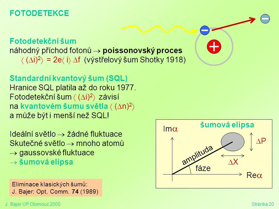náhodný příchod fotonů ® poissonovský proces