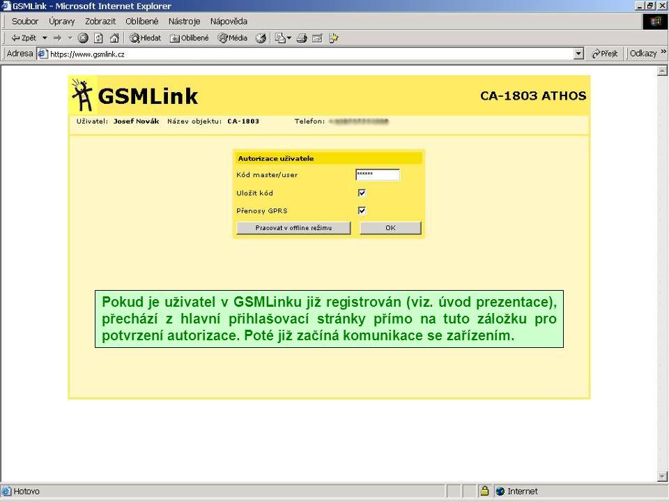 Pokud je uživatel v GSMLinku již registrován (viz