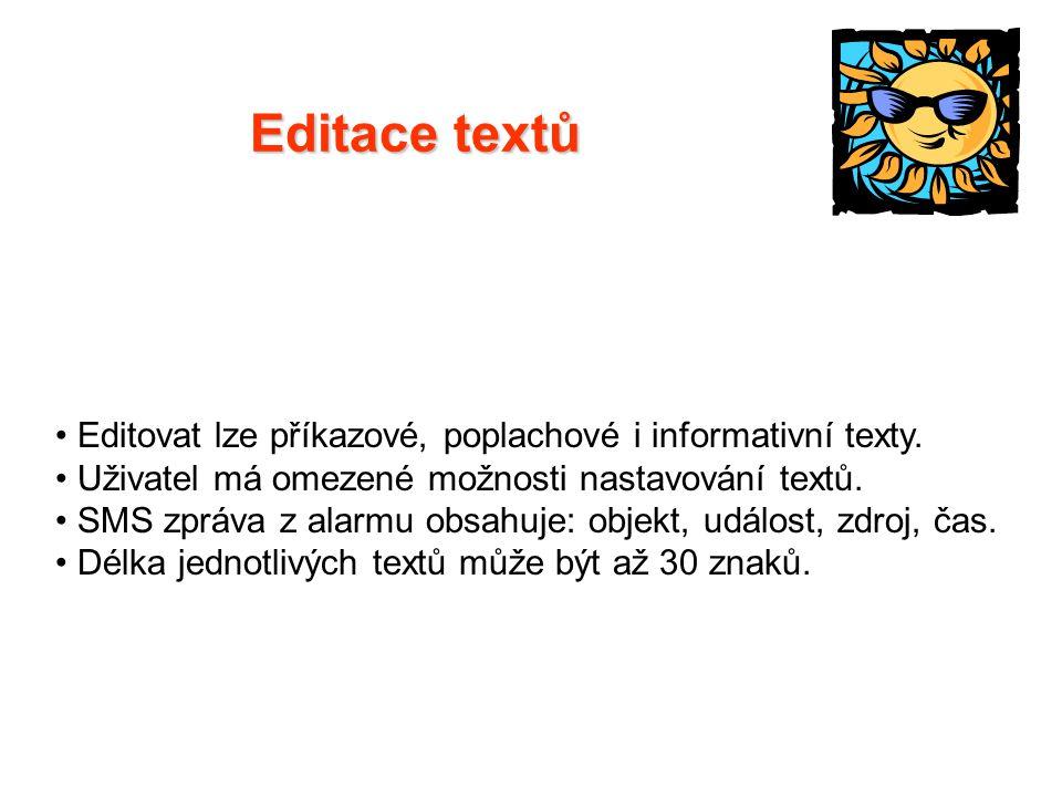 Editace textů Editovat lze příkazové, poplachové i informativní texty.