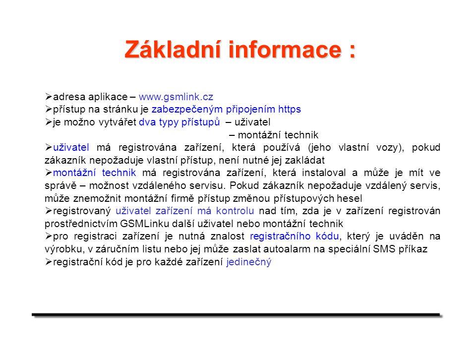 Základní informace : adresa aplikace – www.gsmlink.cz