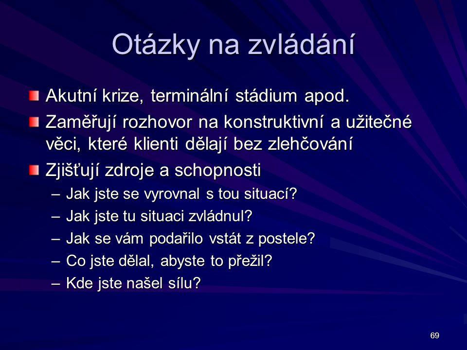 Otázky na zvládání Akutní krize, terminální stádium apod.