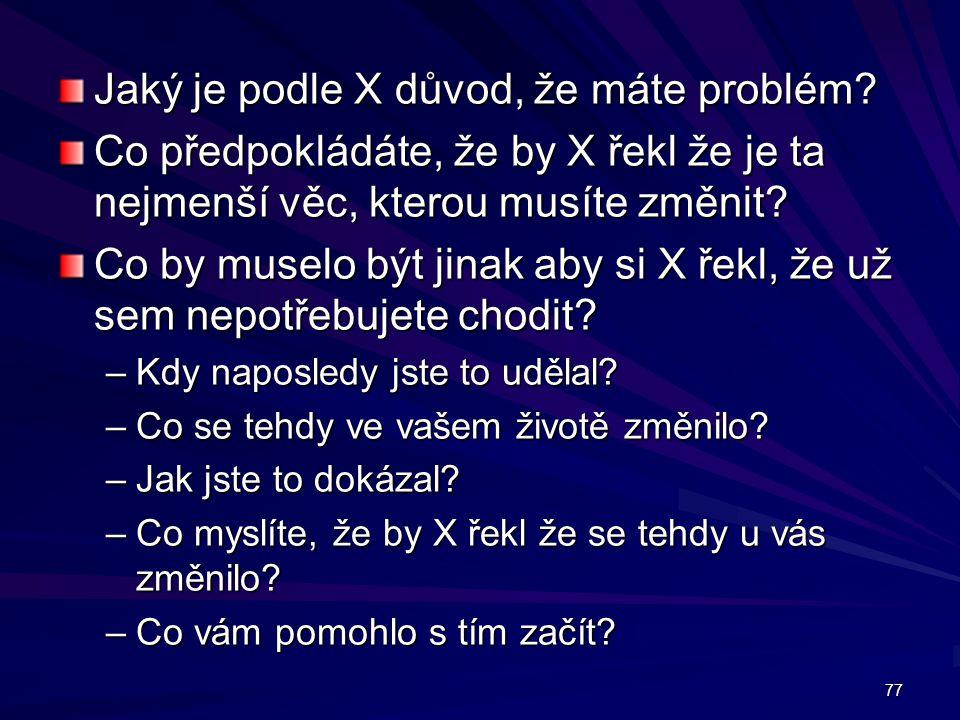 Jaký je podle X důvod, že máte problém