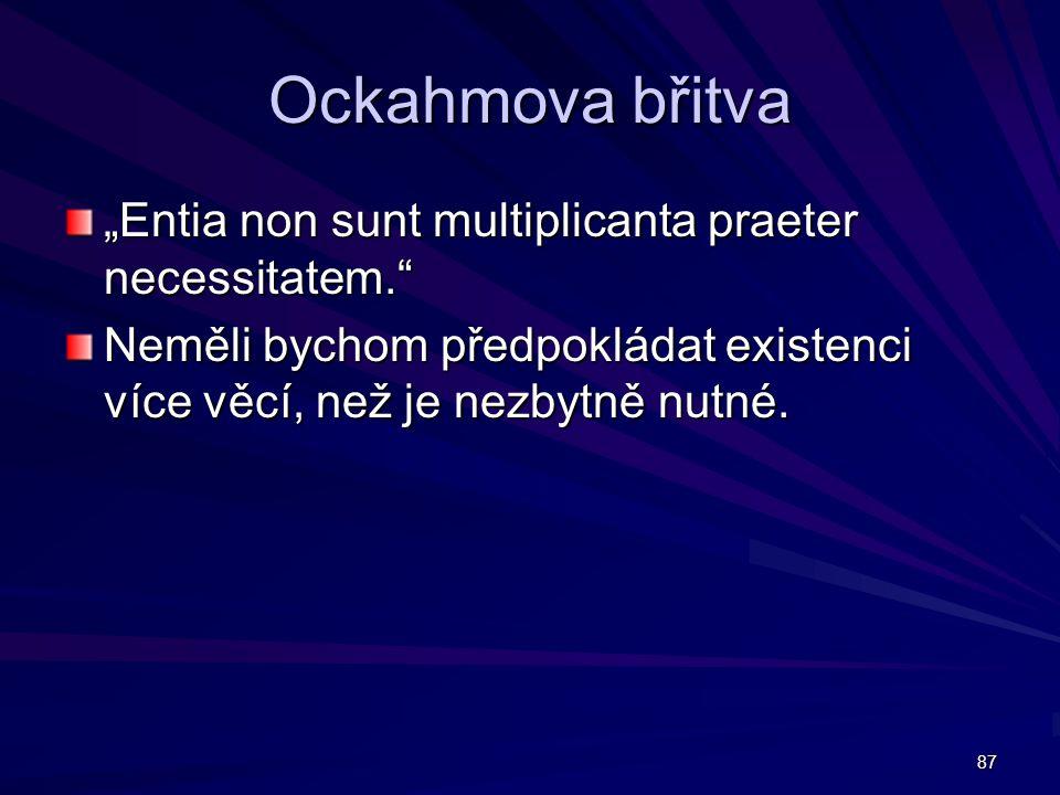 """Ockahmova břitva """"Entia non sunt multiplicanta praeter necessitatem."""