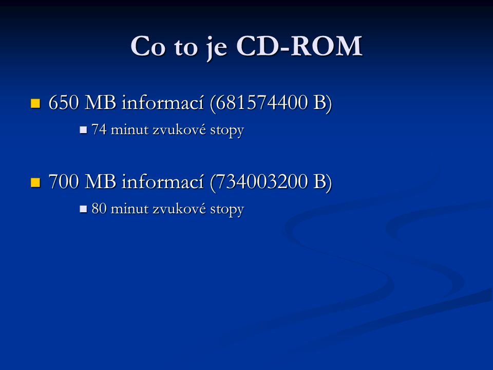 Co to je CD-ROM 650 MB informací (681574400 B)