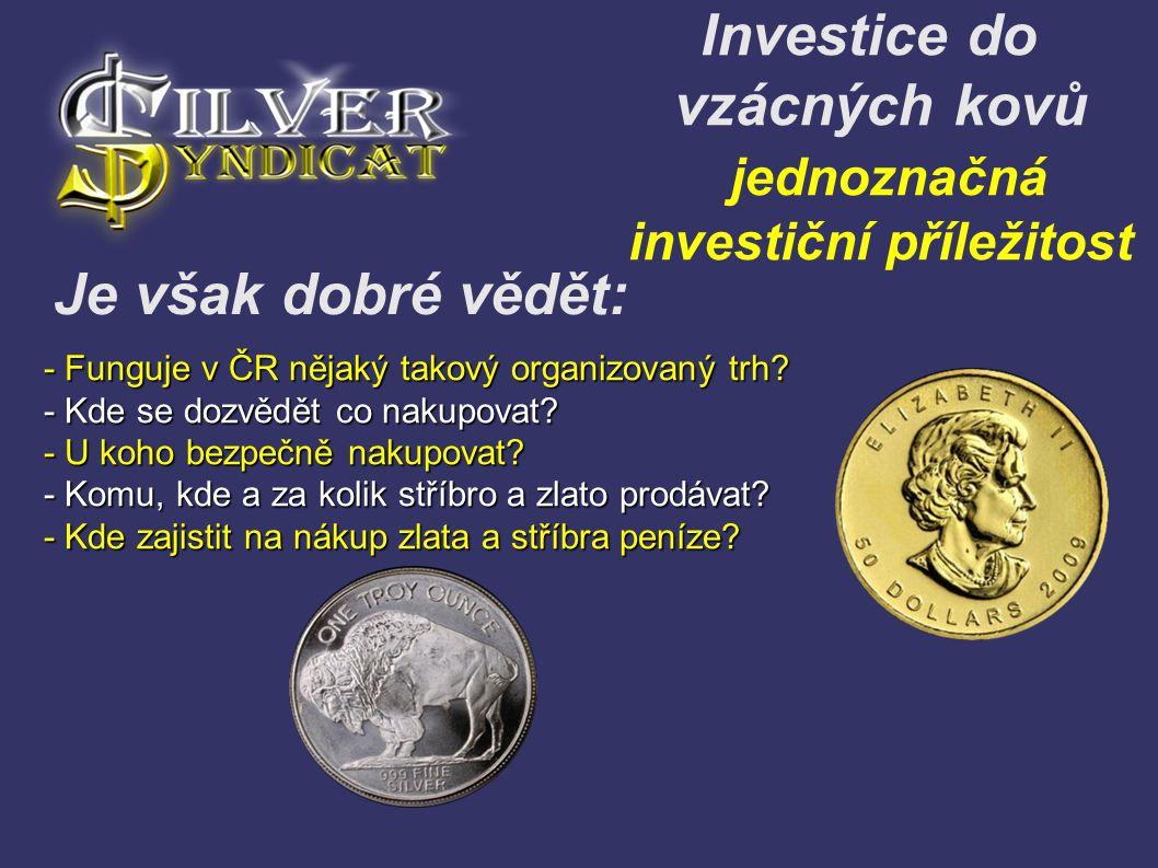 Investice do vzácných kovů jednoznačná investiční příležitost