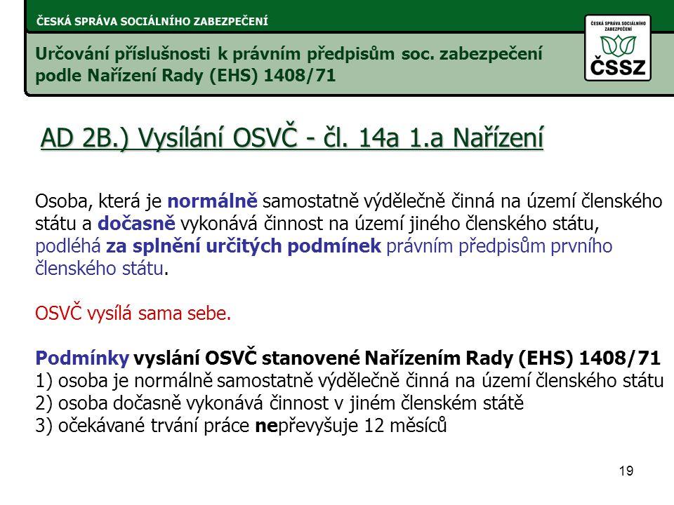 AD 2B.) Vysílání OSVČ - čl. 14a 1.a Nařízení