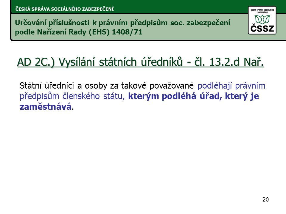 AD 2C.) Vysílání státních úředníků - čl. 13.2.d Nař.