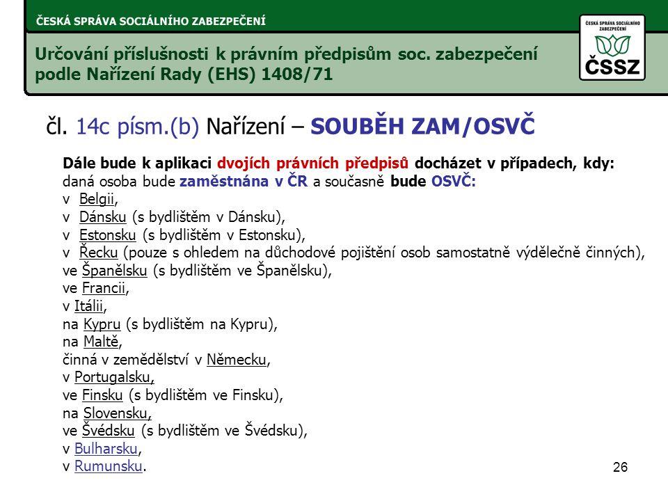 čl. 14c písm.(b) Nařízení – SOUBĚH ZAM/OSVČ