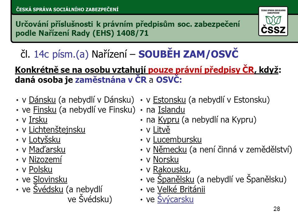 čl. 14c písm.(a) Nařízení – SOUBĚH ZAM/OSVČ