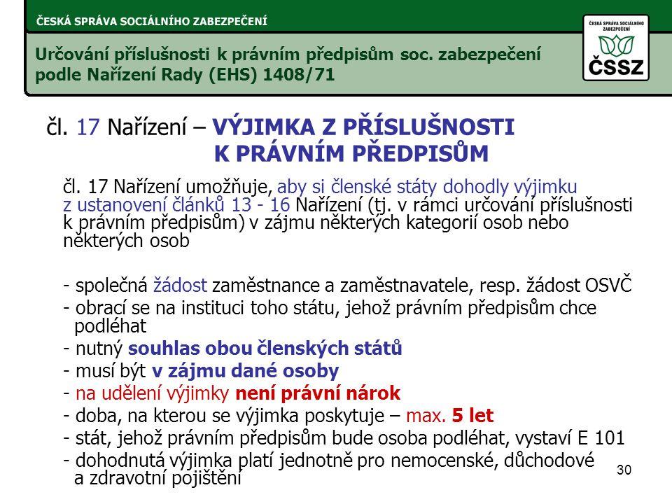 čl. 17 Nařízení – VÝJIMKA Z PŘÍSLUŠNOSTI K PRÁVNÍM PŘEDPISŮM