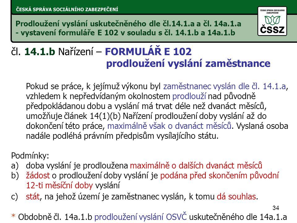 čl. 14.1.b Nařízení – FORMULÁŘ E 102 prodloužení vyslání zaměstnance