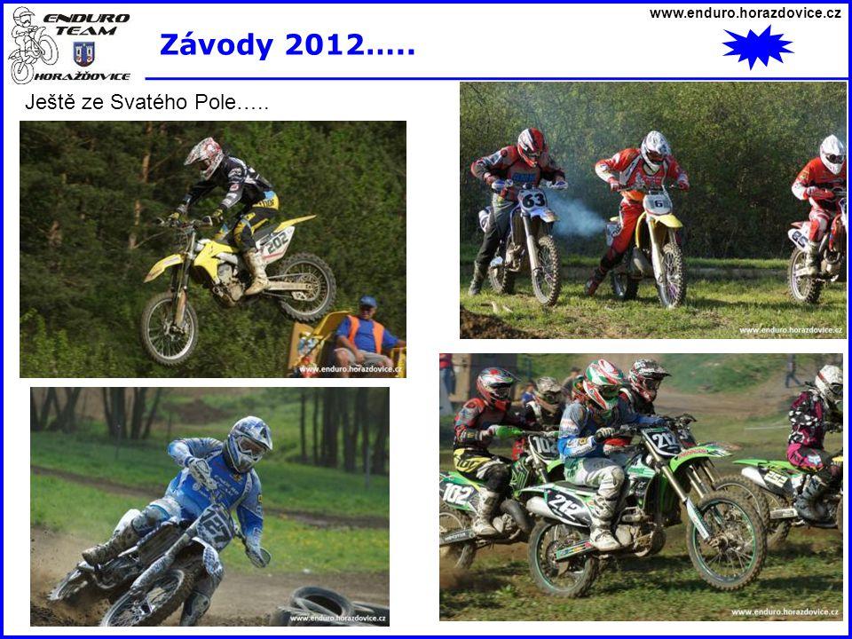 www.enduro.horazdovice.cz Závody 2012….. Ještě ze Svatého Pole…..