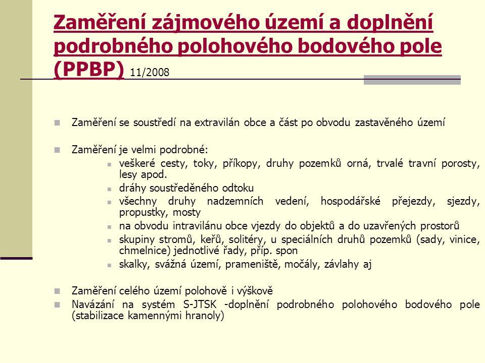 Zaměření zájmového území a doplnění podrobného polohového bodového pole (PPBP) 11/2008