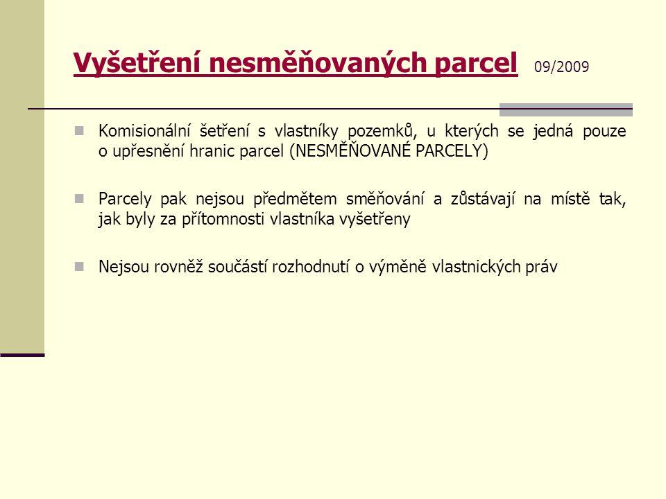 Vyšetření nesměňovaných parcel 09/2009