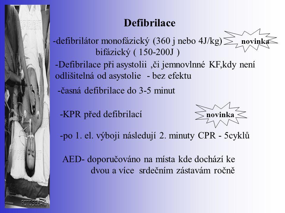 Defibrilace defibrilátor monofázický (360 j nebo 4J/kg) novinka bifázický ( 150-200J )