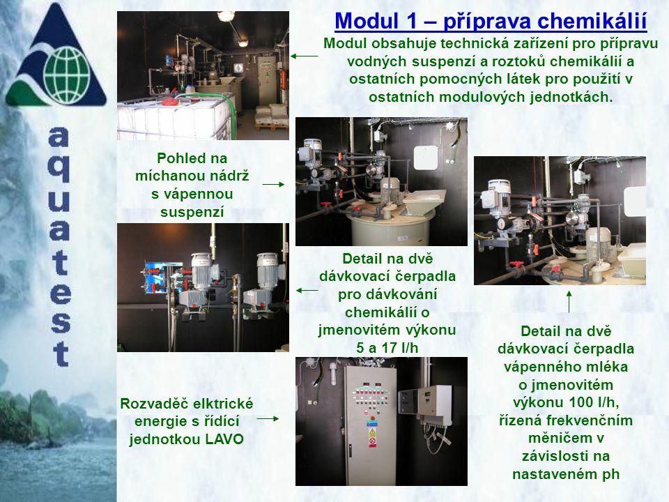 Modul 1 – příprava chemikálií Modul obsahuje technická zařízení pro přípravu vodných suspenzí a roztoků chemikálií a ostatních pomocných látek pro použití v ostatních modulových jednotkách.
