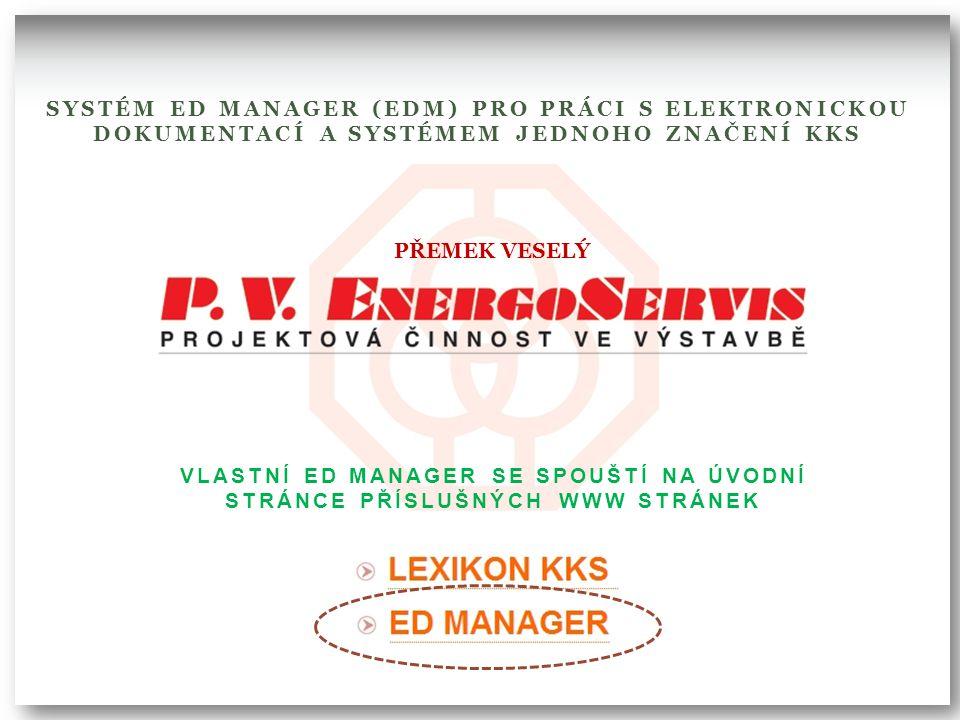 systém ED Manager (EDM) pro práci s elektronickou dokumentací a systémem jednoho značení KKS