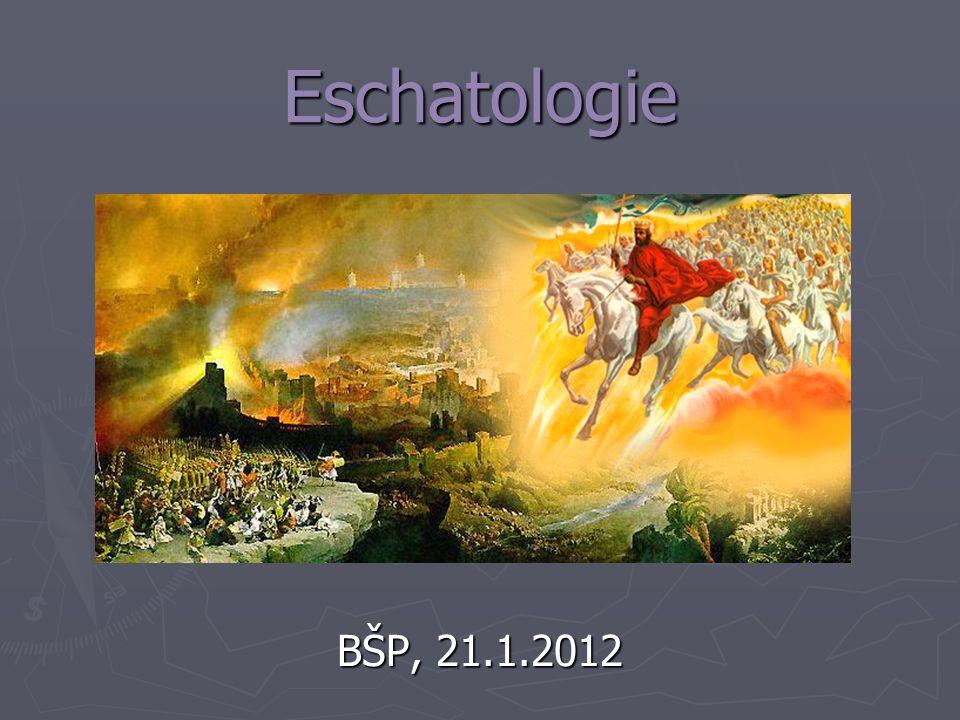 Eschatologie BŠP, 21.1.2012