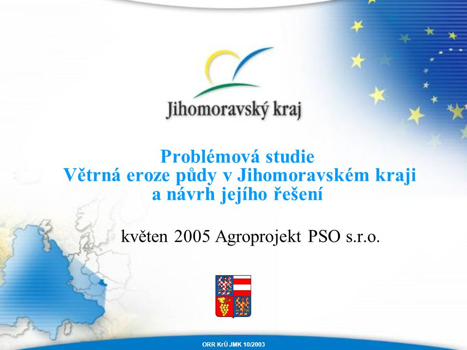 květen 2005 Agroprojekt PSO s.r.o.