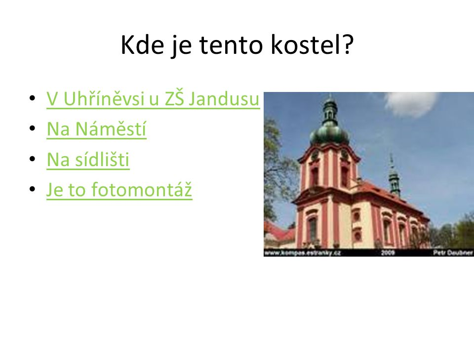 Kde je tento kostel V Uhříněvsi u ZŠ Jandusu Na Náměstí Na sídlišti