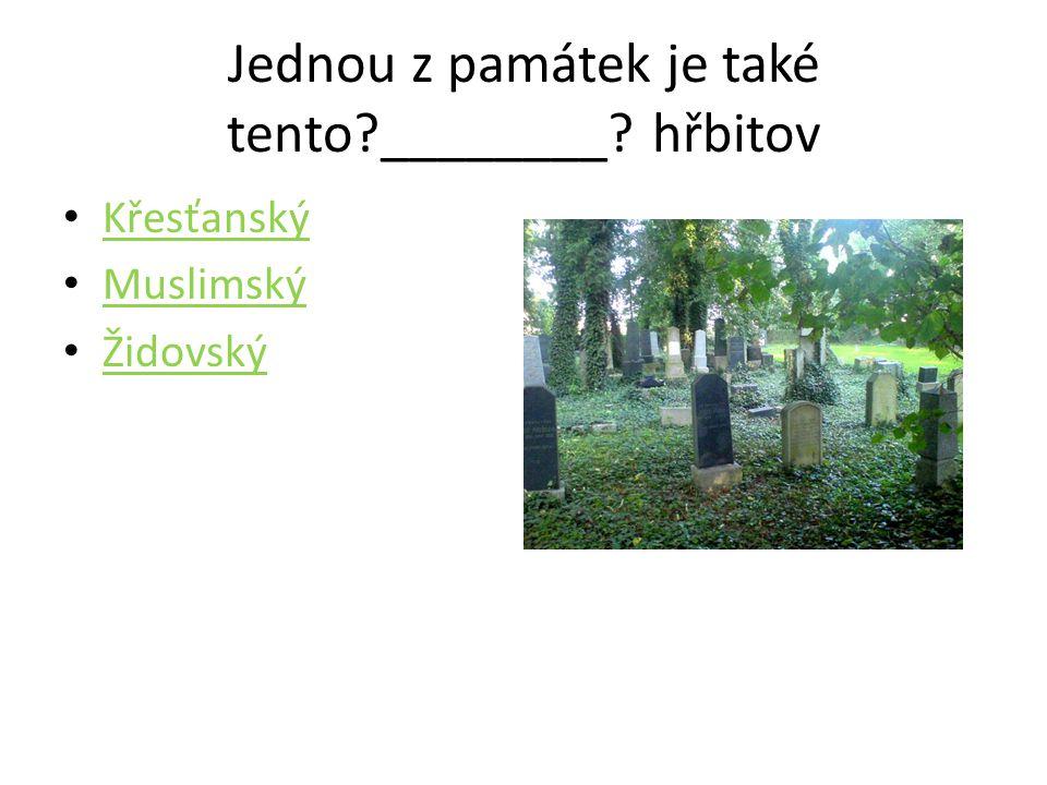 Jednou z památek je také tento ________ hřbitov