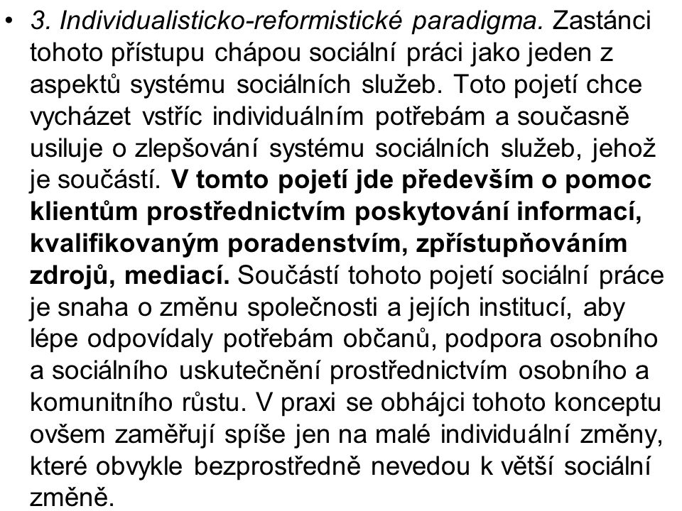 3. Individualisticko-reformistické paradigma