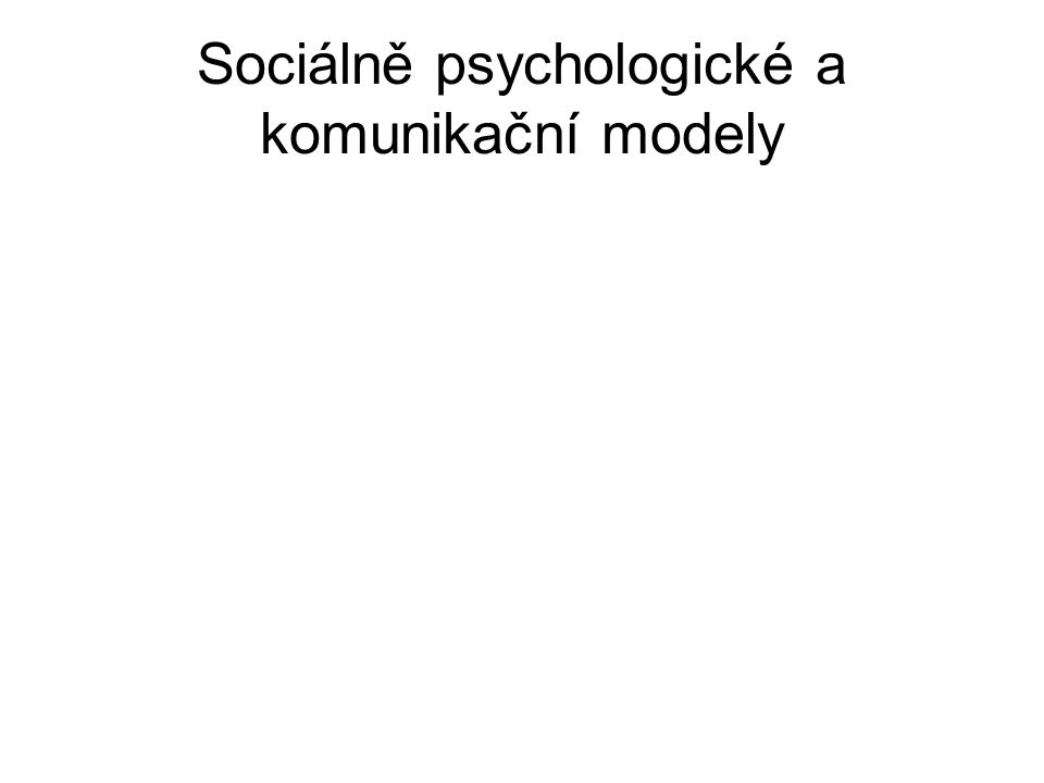 Sociálně psychologické a komunikační modely