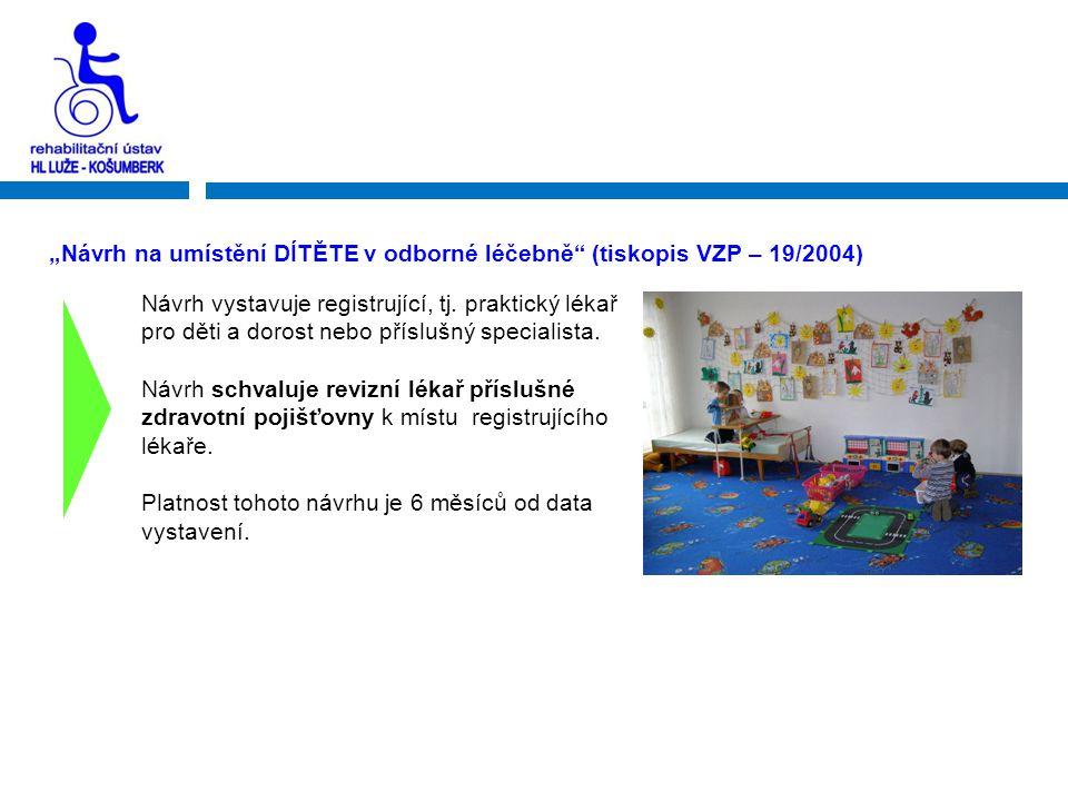 """""""Návrh na umístění DÍTĚTE v odborné léčebně (tiskopis VZP – 19/2004)"""
