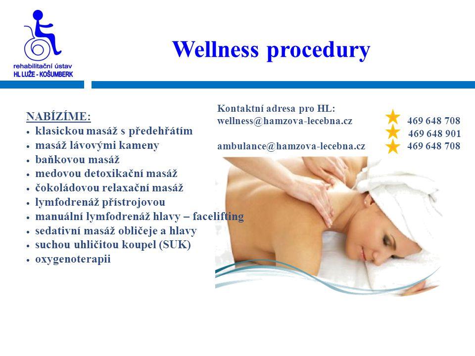Wellness procedury NABÍZÍME: klasickou masáž s předehřátím