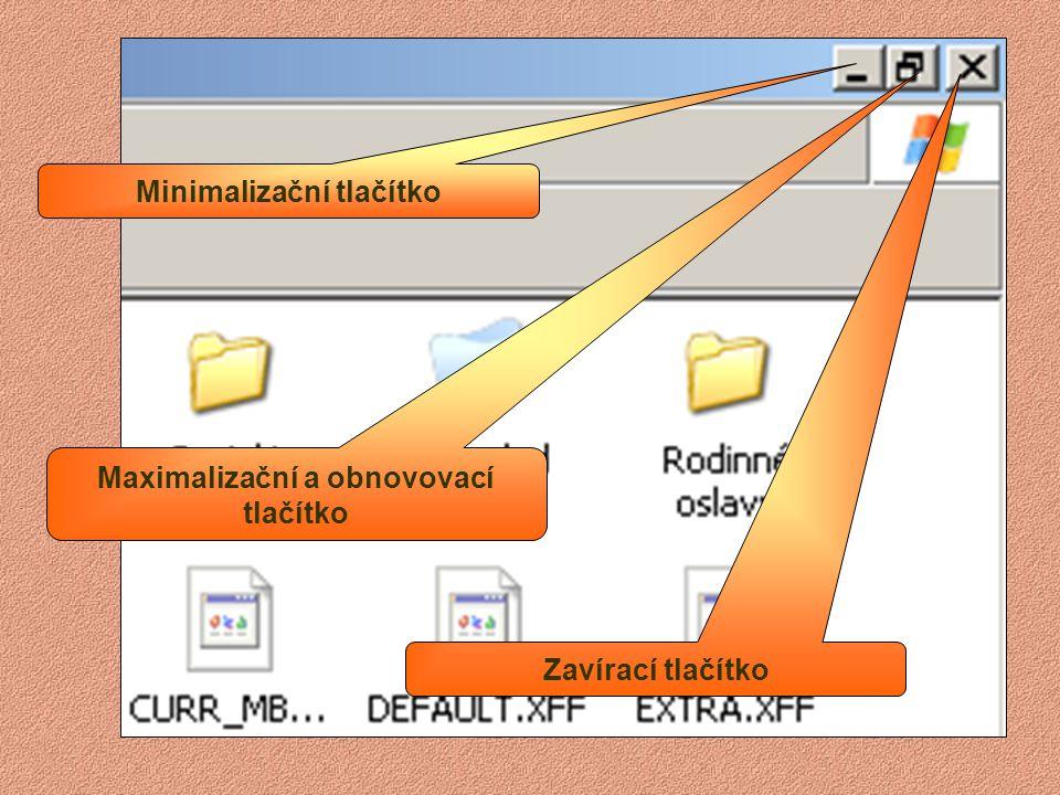 Minimalizační tlačítko Maximalizační a obnovovací tlačítko