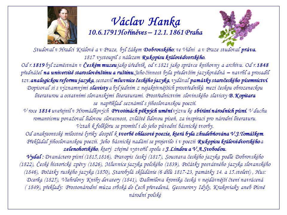 Václav Hanka 10.6.1791 Hoříněves – 12.1. 1861 Praha