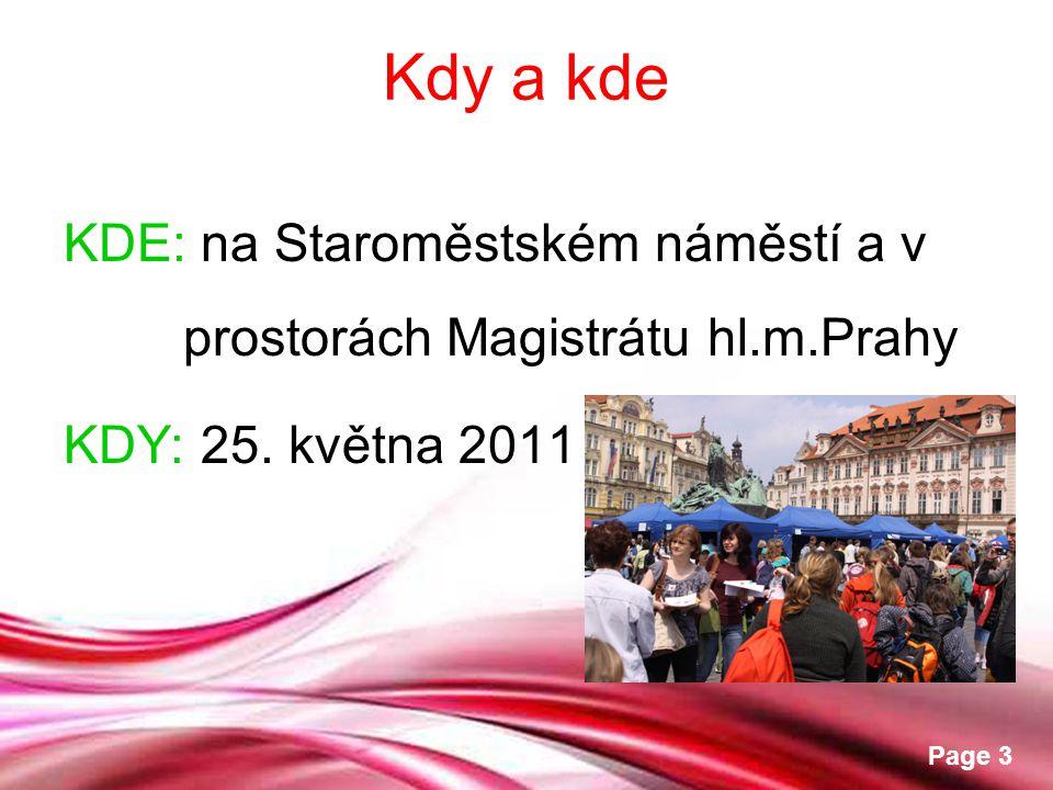 Kdy a kde KDE: na Staroměstském náměstí a v prostorách Magistrátu hl.m.Prahy KDY: 25. května 2011