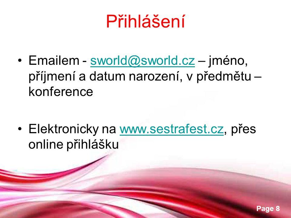 Přihlášení Emailem - sworld@sworld.cz – jméno, příjmení a datum narození, v předmětu – konference.