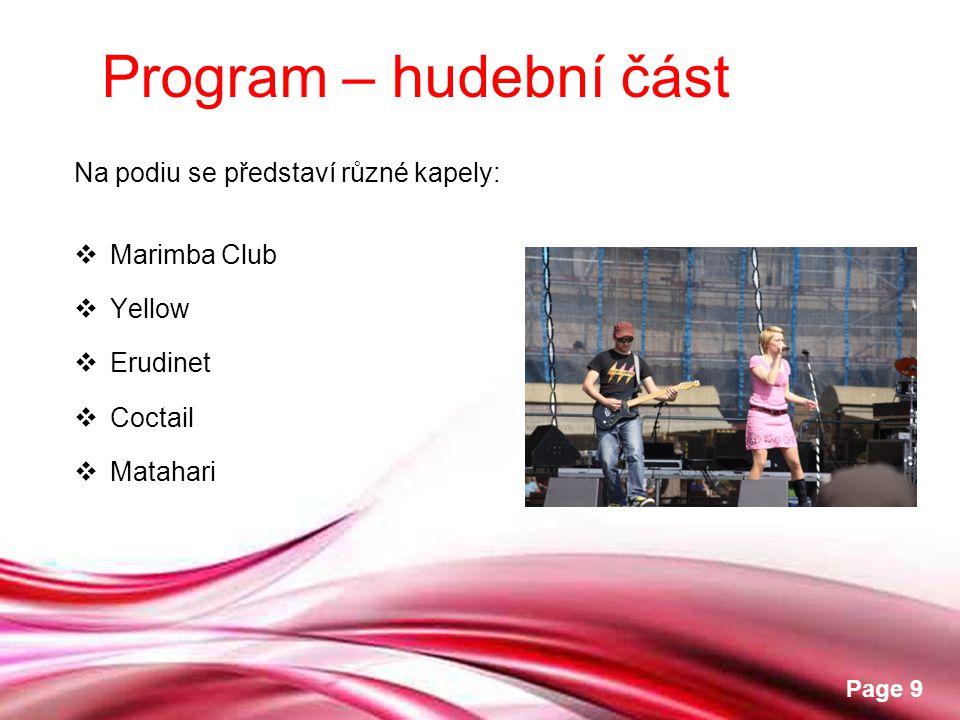Program – hudební část Na podiu se představí různé kapely: