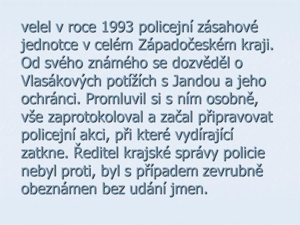 velel v roce 1993 policejní zásahové jednotce v celém Západočeském kraji.