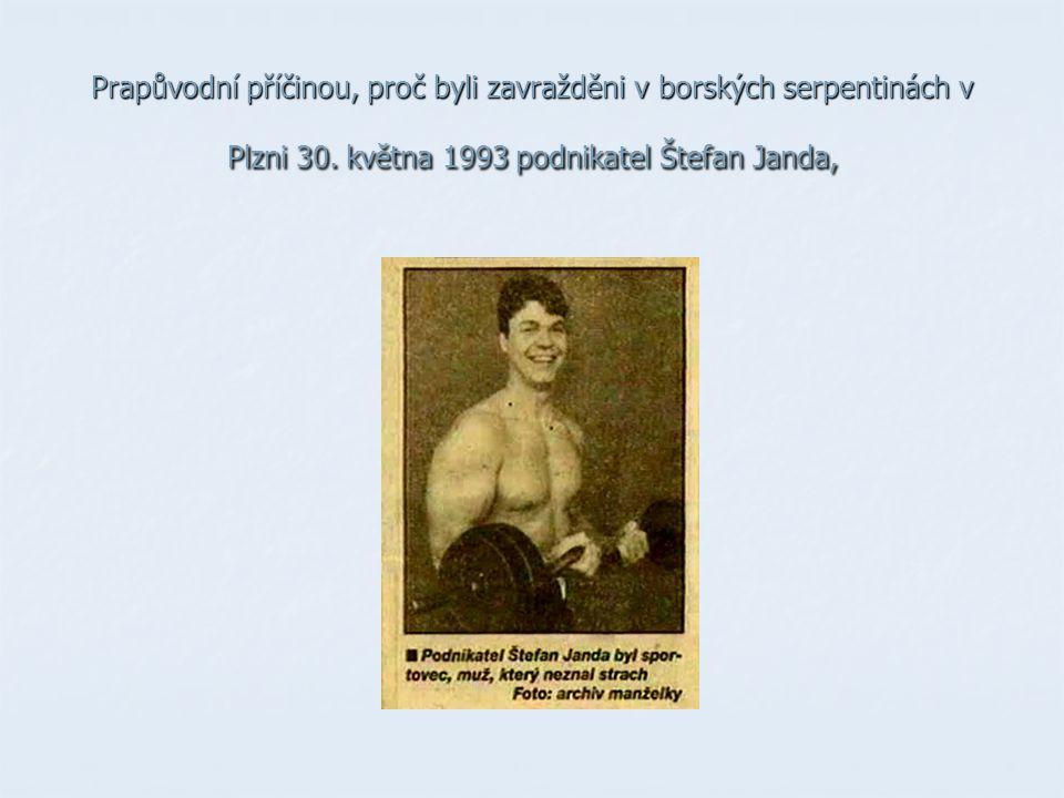 Prapůvodní příčinou, proč byli zavražděni v borských serpentinách v Plzni 30.