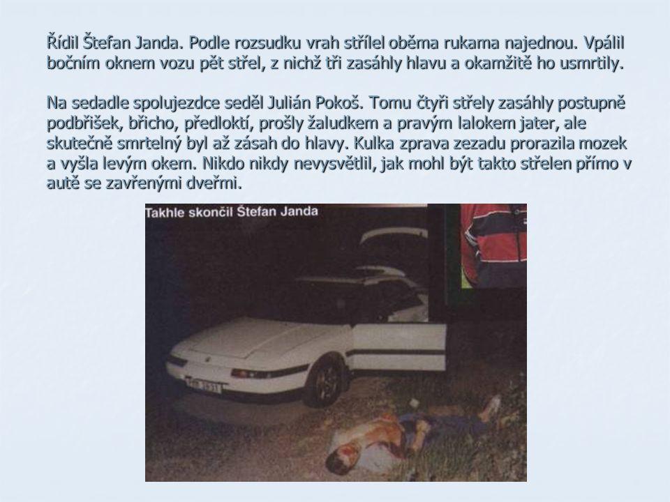 Řídil Štefan Janda. Podle rozsudku vrah střílel oběma rukama najednou