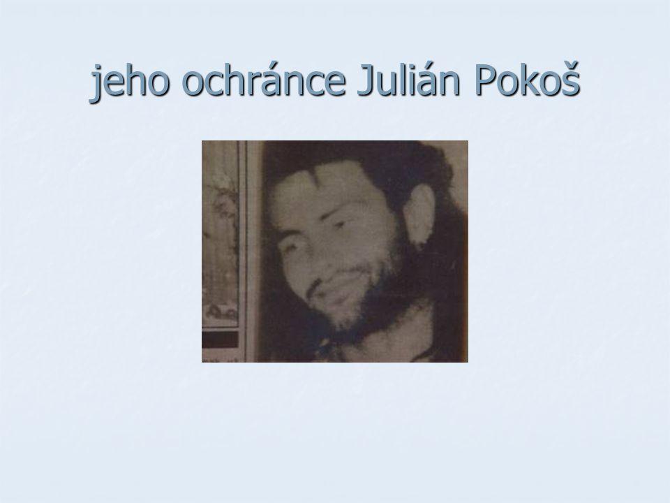 jeho ochránce Julián Pokoš