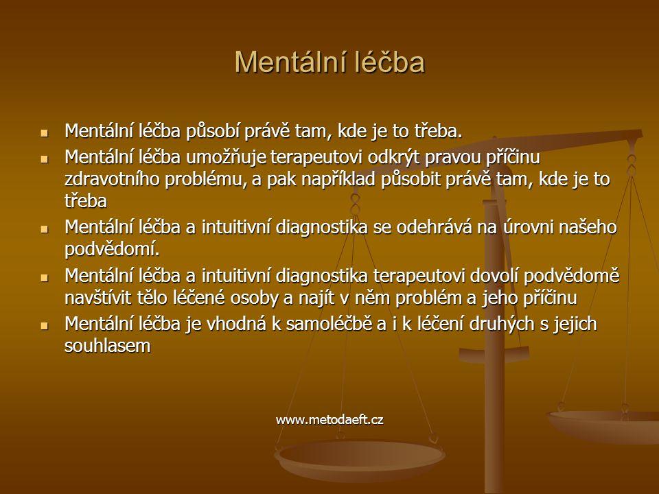 Mentální léčba Mentální léčba působí právě tam, kde je to třeba.