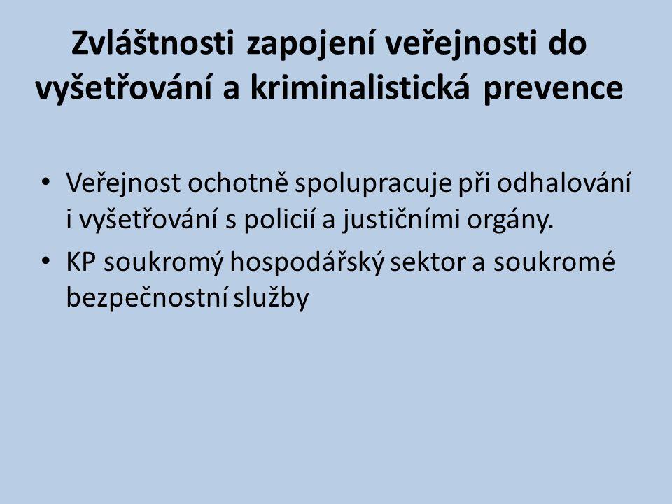 Zvláštnosti zapojení veřejnosti do vyšetřování a kriminalistická prevence