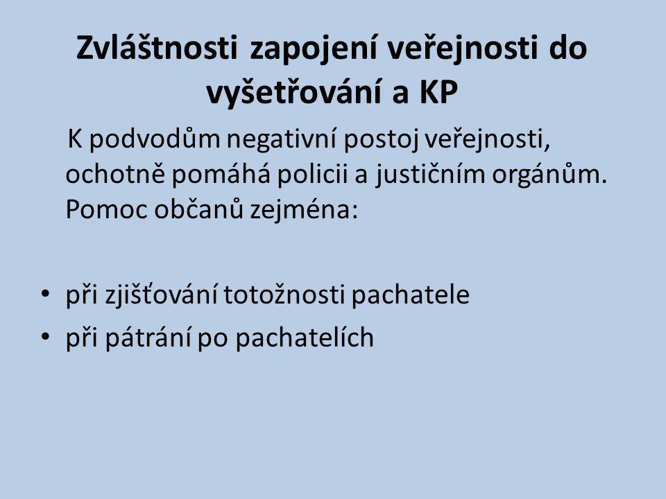 Zvláštnosti zapojení veřejnosti do vyšetřování a KP