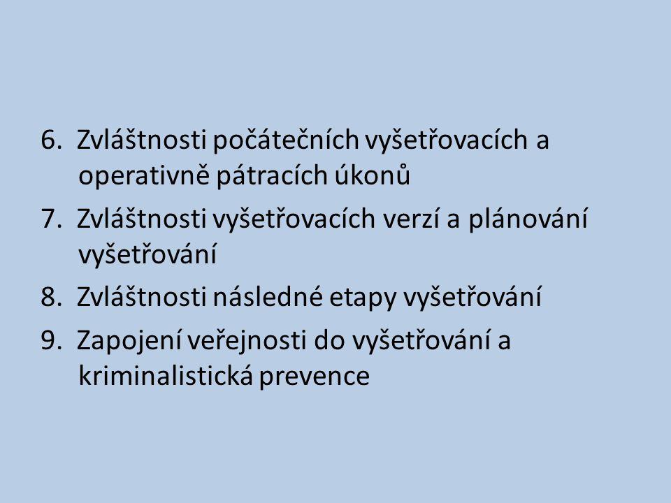 6. Zvláštnosti počátečních vyšetřovacích a operativně pátracích úkonů