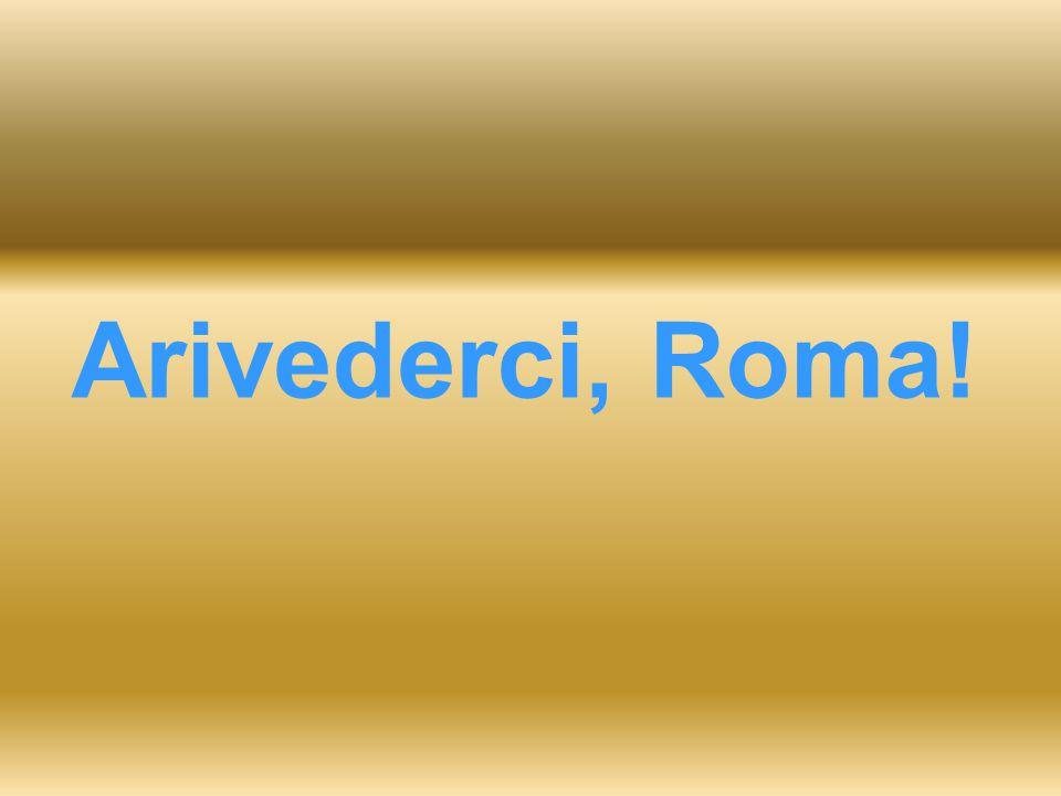 Arivederci, Roma!