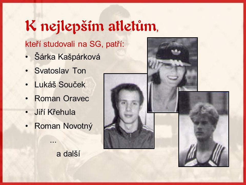 K nejlepším atletům, kteří studovali na SG, patří: Šárka Kašpárková