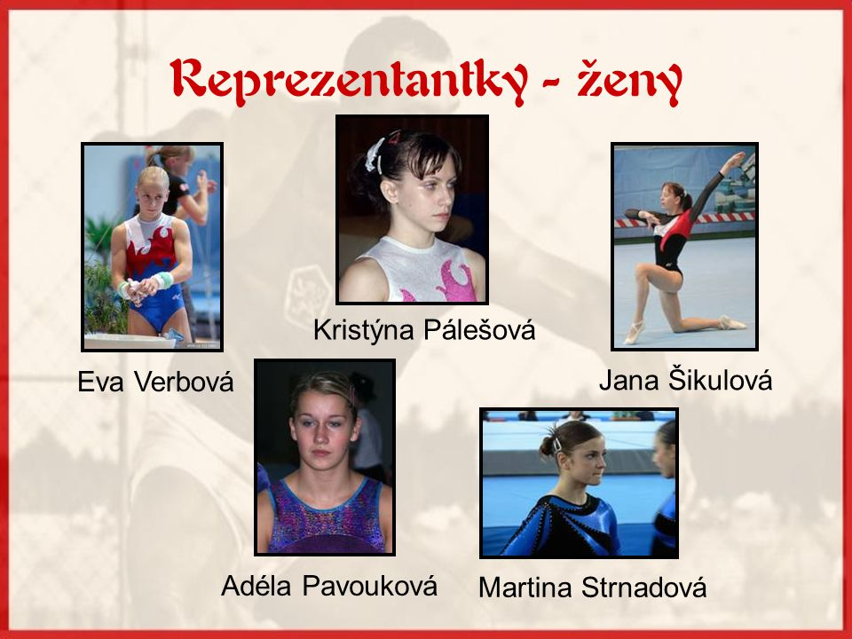 Reprezentantky - ženy Kristýna Pálešová Eva Verbová Jana Šikulová