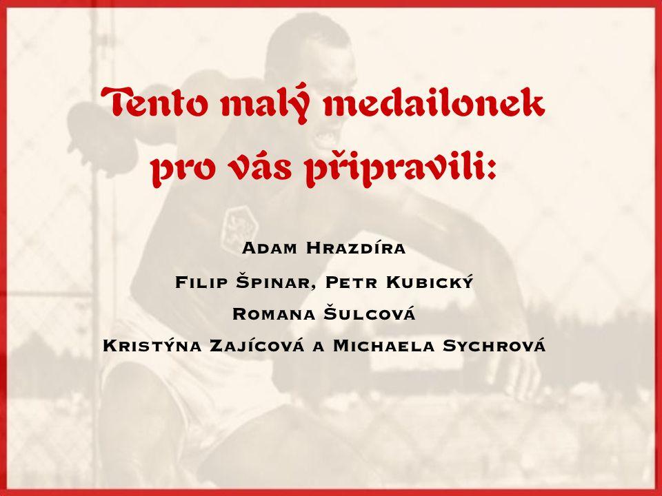 Tento malý medailonek pro vás připravili: Adam Hrazdíra