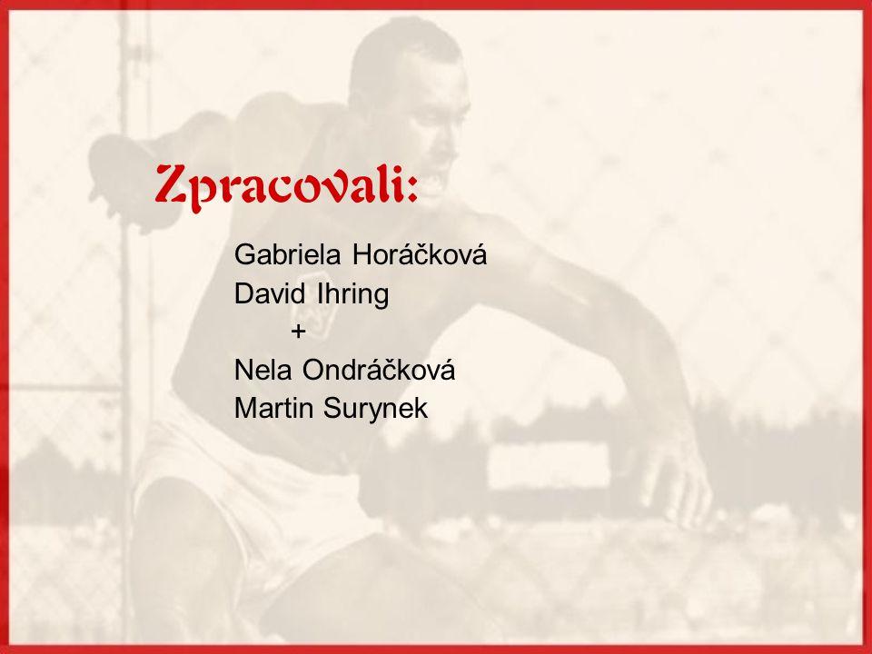 Zpracovali: Gabriela Horáčková David Ihring + Nela Ondráčková
