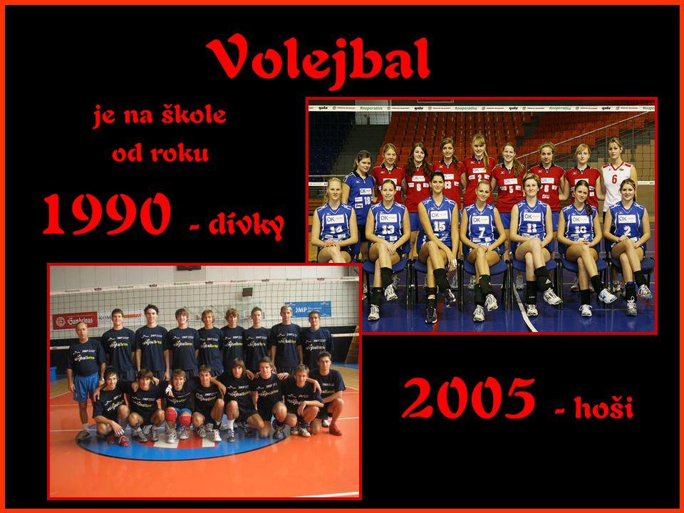 Volejbal je na škole od roku 1990 - dívky 2005 - hoši