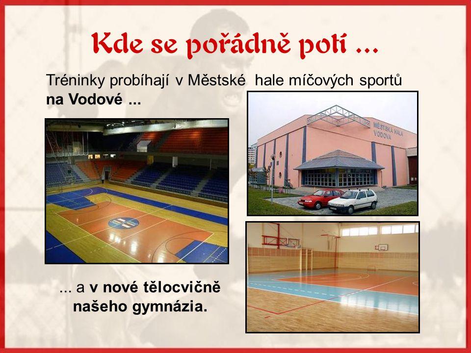 ... a v nové tělocvičně našeho gymnázia.